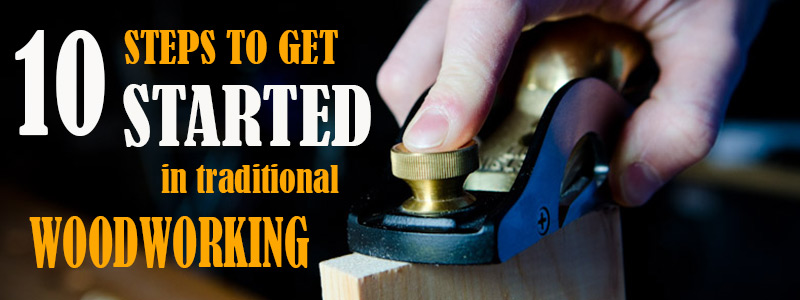 header-10-steps-to-get-started-traditional-woodworking