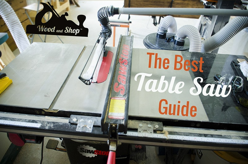 The Best Table Saw Guide
