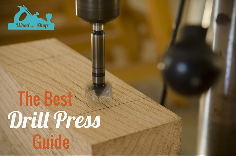Best Drill Press For Woodworking Guide